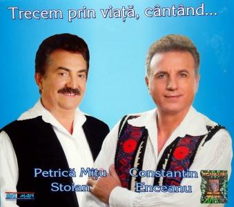 Petrica Matu Stoian si Constantin Enceanu - Trecem prin Viata cantand 800